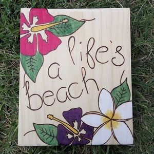 Life's a Beach tropical floral wood burned sign